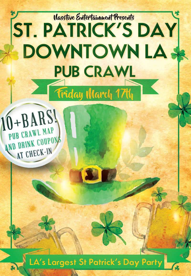 St. Patricks Day Pub Crawl - Downtown LA - 10+ Bars, Drink Specials